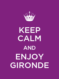 Keep Calm and Enjoy Gironde